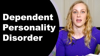 What is Dependent Personality Disorder?  Mental Health Help with Kati Morton