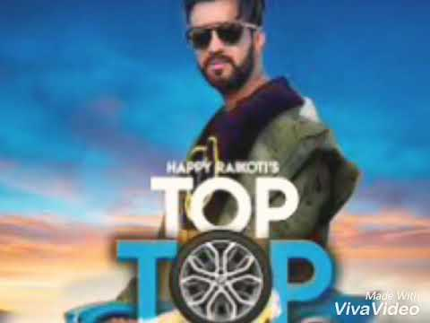 Happy Raikoti : TOP TOP (Full Song) Laddi Gill | New Songs 2018 | White Hill Music