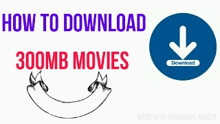 how to download 300 mb movies