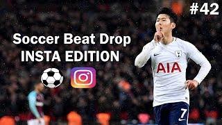 Soccer Beat Drop Vines #42 (Instagram Edition) - SoccerKingTV