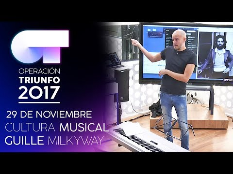 Cultura musical con Guille Milkyway (29 NOV) | OT 2017