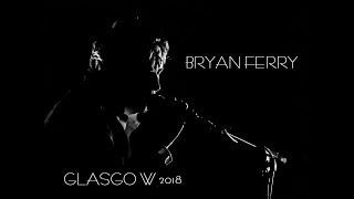 Bryan Ferry - Glasgow Royal Concert Hall - 18 April 2018