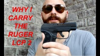 Why I Carry The Ruger LCP 2
