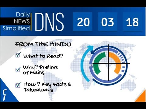 Daily News Simplified 20-03-18 (The Hindu Newspaper - Current Affairs - Analysis for UPSC/IAS Exam)