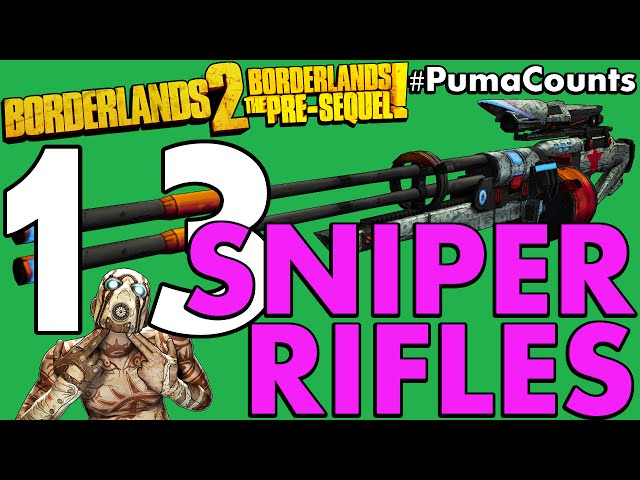 Top 13 Best Sniper Rifles in Borderlands 2 and The Pre-Sequel! #PumaCounts