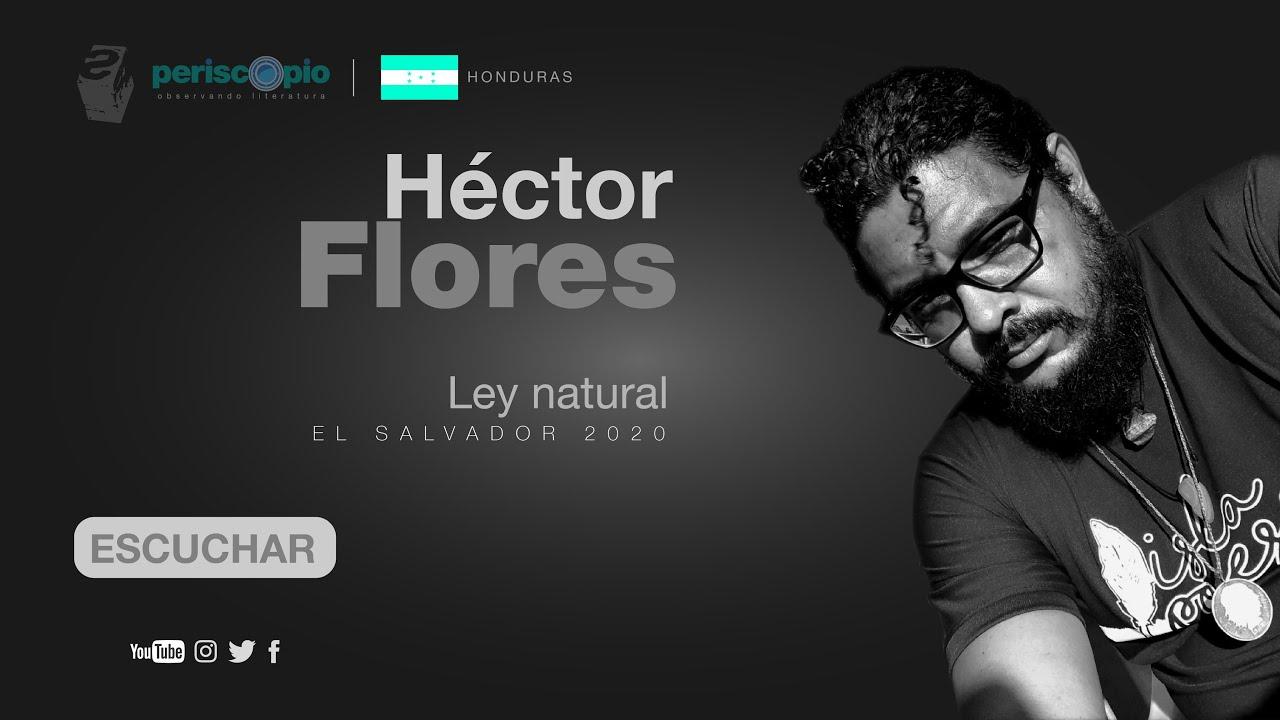 Héctor Flores «Ley natural»
