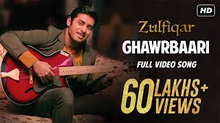Ghawrbaari (Full Video Song) | Zulfiqar (2016)
