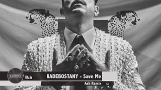 Kadebostany - Save Me (Ash Remix)