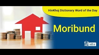 Moribund Meaning in Hindi - HinKhoj Dictionary