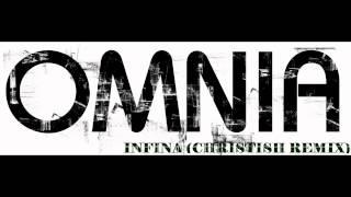 Omnia - Infina (Christish remix)