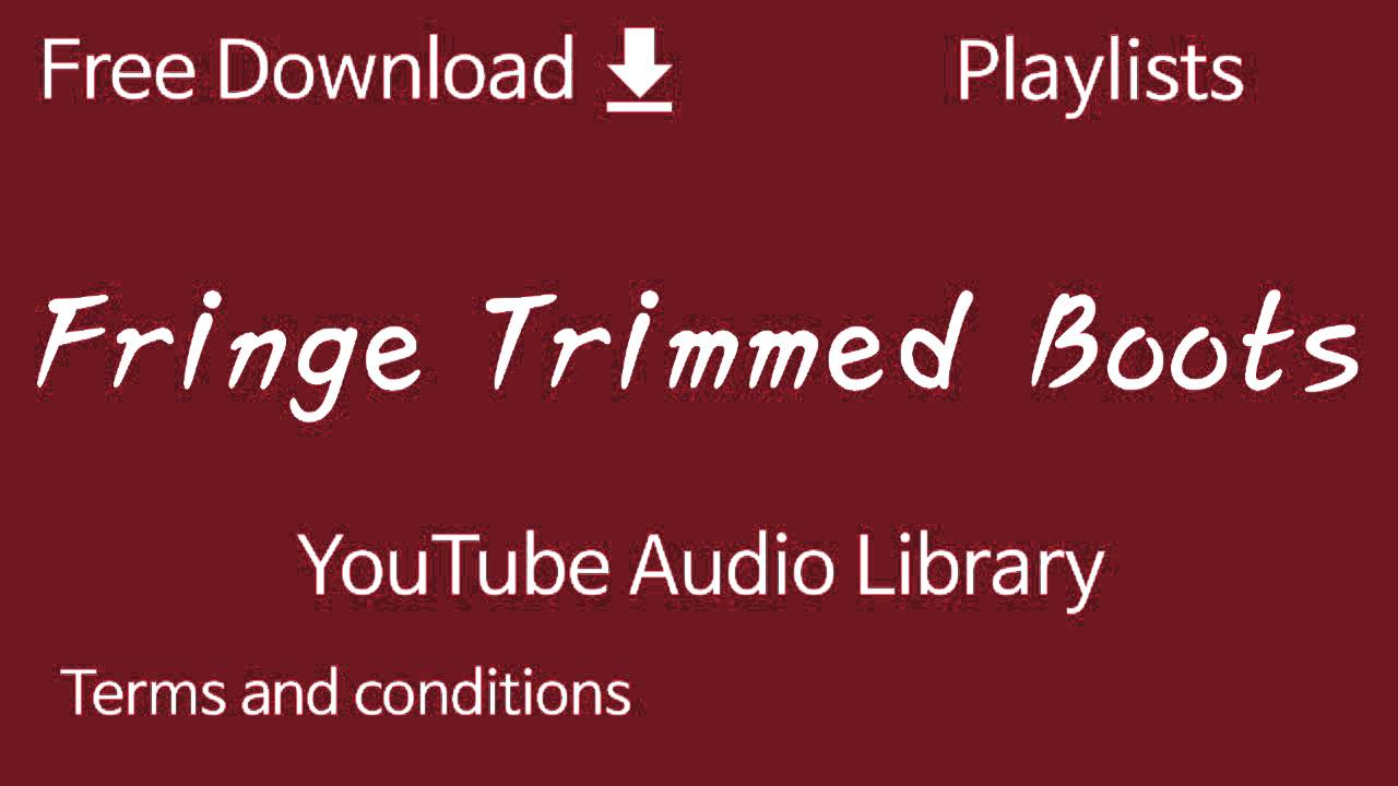 Fringe Trimmed Boots | YouTube Audio Library - YouTube