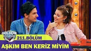 Güldür Güldür Show 211.Bölüm - Aşkım Ben Keriz Miyim