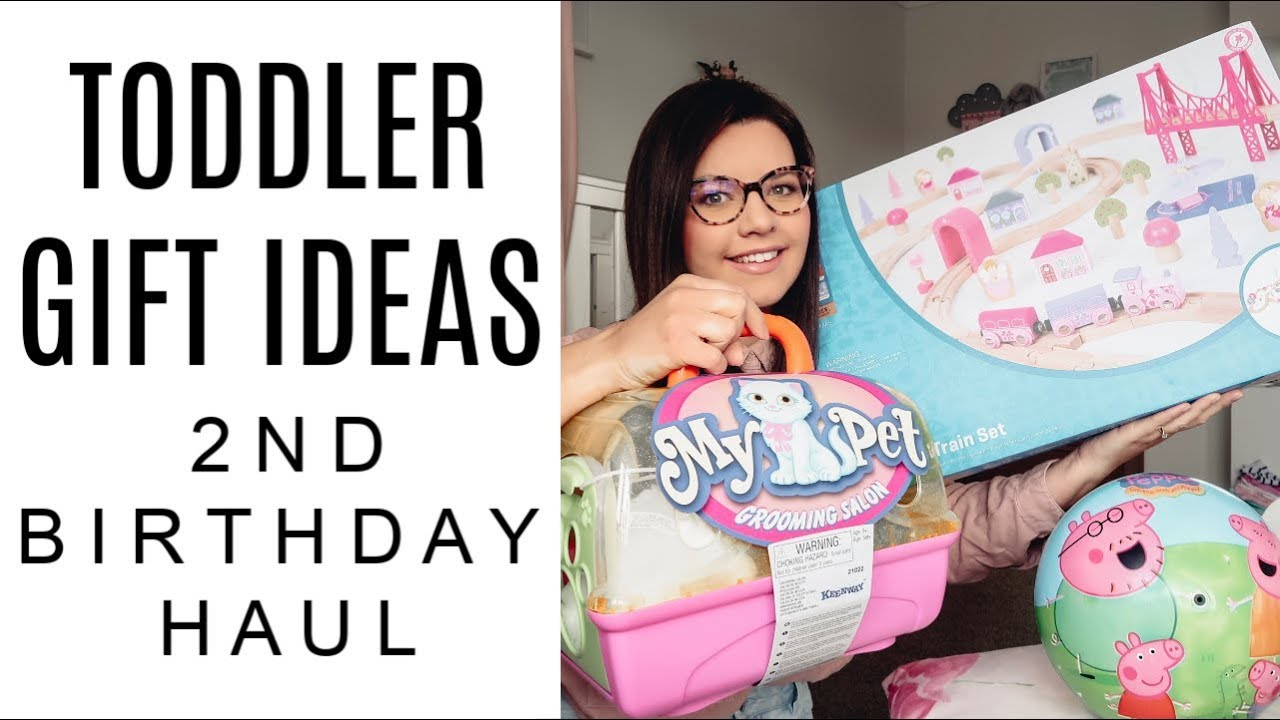 Toddler 2 Years Old Birthday Toddler Gift Ideas 2nd Birthday Gift Haul What My 2 Year Old Got For Her Birthday