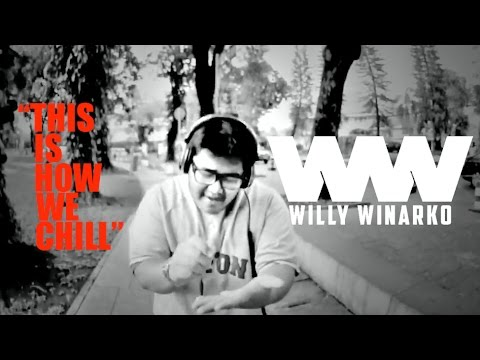 Willy Winarko - This is How we Chill (MV)