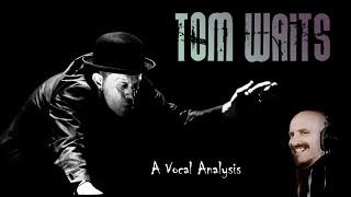 VOCAL ANALYSIS: TOM WAITS (clap hands, Flowers grave, San Diego Serenade)
