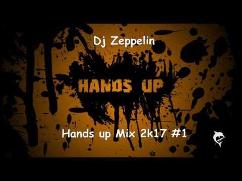 Dj Zeppelin - Hands up Mix 2k17 #1