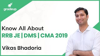 Know all about RRB JE | DMS | CMA 2019