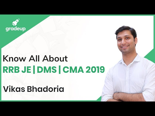 Know all about RRB JE |DMS |CMA 2019