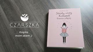 Sekrety urody Koreanek - moim okiem ;) - Czarszka -