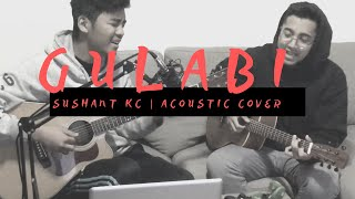 Gulabi | Sushant KC | Acoustic Cover