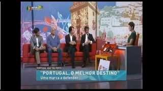 """Portugal, O Melhor Destino no """"Portugal, Aqui Tão Perto"""" - RTP"""