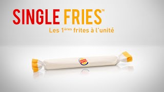 BURGER KING - SINGLE FRIES™ : les...