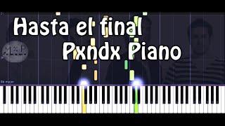 Panda (Pxndx) Hasta el final Versión Piano Transcripción #25