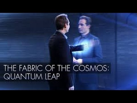 THE FABRIC OF THE COSMOS  Quantum Leap Brian Greene