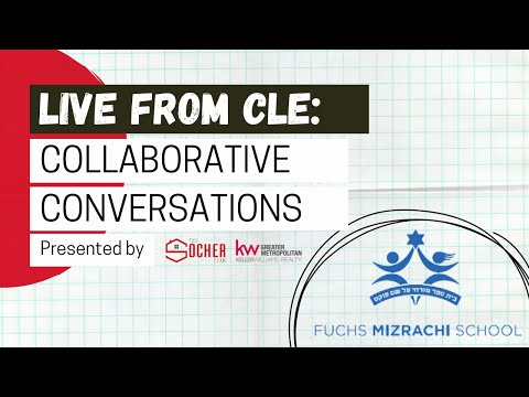 Live from CLE: Collaborative Conversations -- Fuchs Mizrachi School