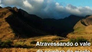 Salmo 23: Atravessando o vale da sombra da morte - Anésio Rodrigues