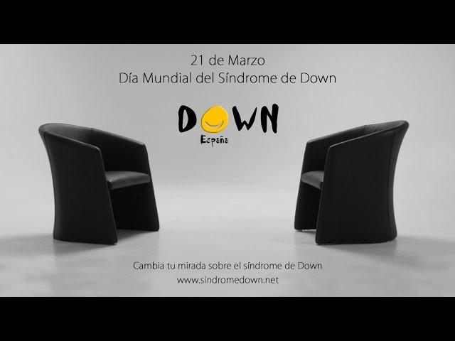 'Cambia tu mirada sobre el síndrome de Down' - Spot online DOWN ESPAÑA Día Mundial del SD