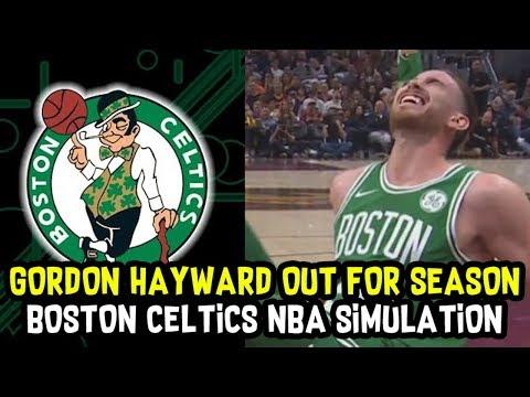 GORDON HAYWARD HORRIBLE LEG INJURY OUT FOR SEASON! HOW WILL BOSTON CELTICS REACT? NBA SIMULATION