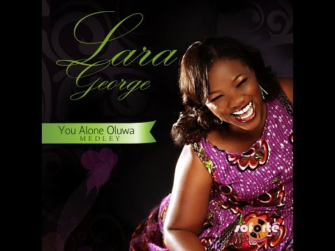 Lara George - YOU ALONE OLUWA MEDLEY ( the Viral Video)