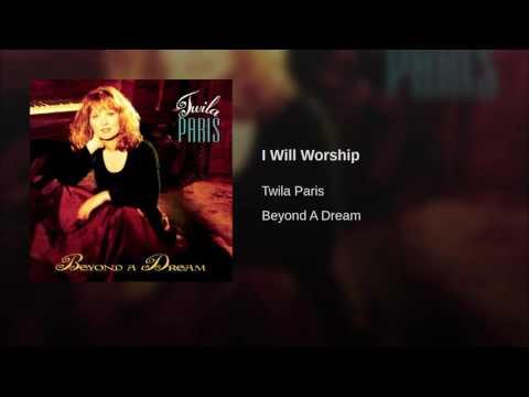 109 TWILA PARIS I Will Worship