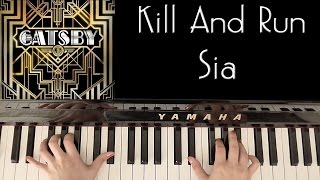 HOW TO PLAY: KILL AND RUN - SIA (GREAT GATSBY SOUNDTRACK)