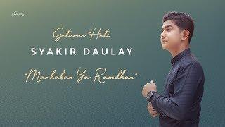 Gambar cover Syakir Daulay - Marhaban yaa Ramadhan (Official Lyric Video)