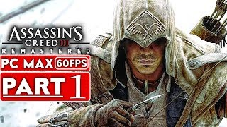ASSASSIN'S CREED 3 REMASTERED Gameplay Walkthrough Part 1 [1080p HD 60FPS PC MAX] - No Commentary