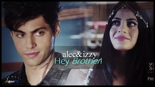 Alec × Izzy | Hey Brother 【Lightwood sibling】