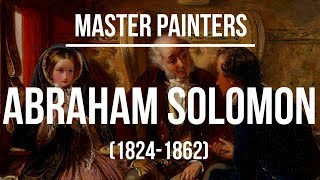 Abraham Solomon (1824-1862)  A collection of paintings 4K Ultra HD