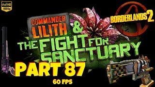 Borderlands 2 | Commander Lilith & The Fight for Sanctuary | Part #87