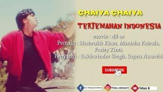 Chaiya Chaiya - Lyrics And Subtitle Indonesia