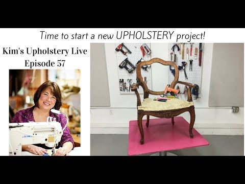 Kim's Upholstery Live Episode 57