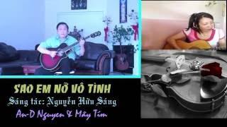 SAO EM NỠ VÔ TÌNH - Guitar Chú An-D Nguyen & Mây Tím