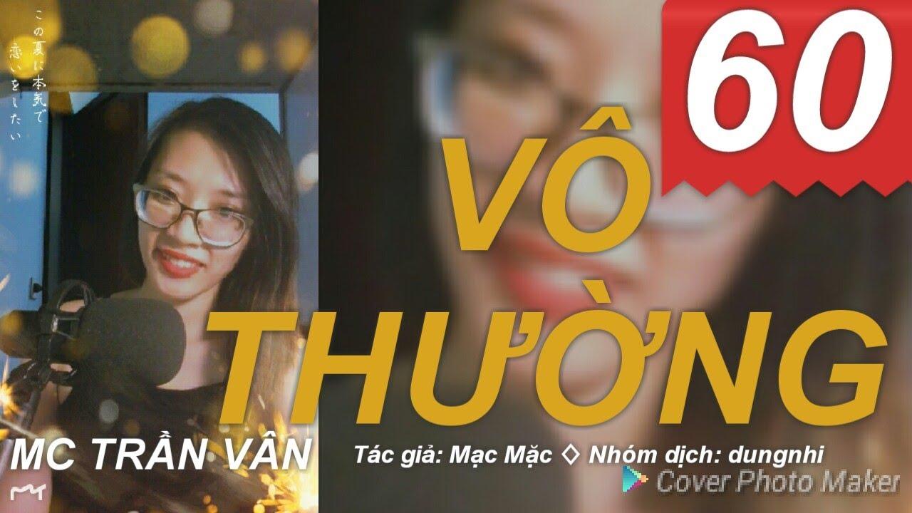 Vô Thường | Phần 60 | MC Trần Vân | Truyện Kiếm Hiệp Hay 2018