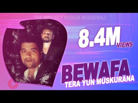 "Bewafa Tera Yun Muskurana - Manan Bhardwaj - Sarthak - The Project Manan Bhardwaj ""Namyoho Studios"""