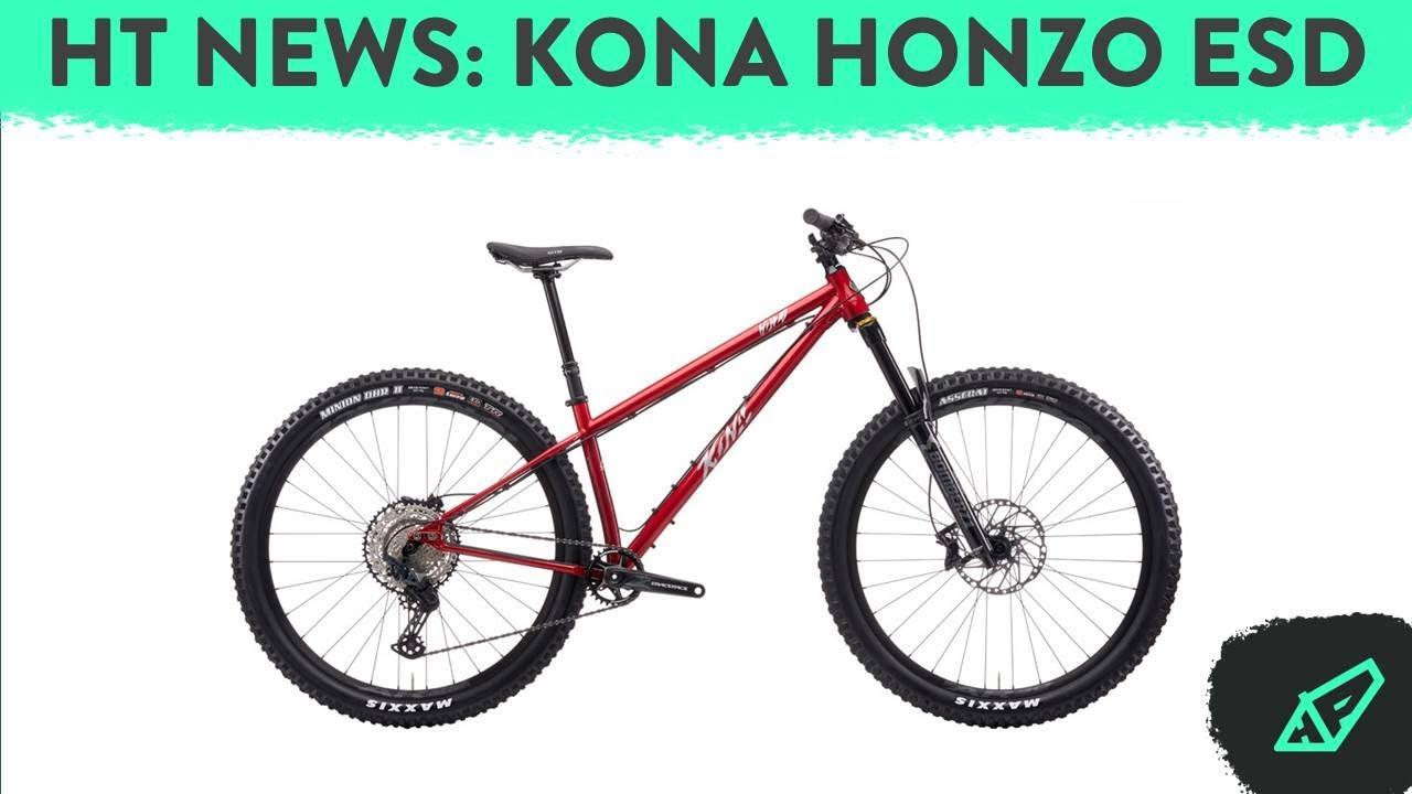 HARDTAIL NEWS E1 - Kona's Slackest Hardtail yet: The Honzo ESD
