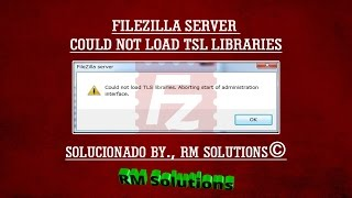 FTP FileZilla Server - Solución TLS Librerias