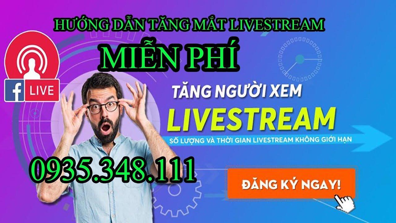 Hướng dẫn tăng mắt livestream miễn phí