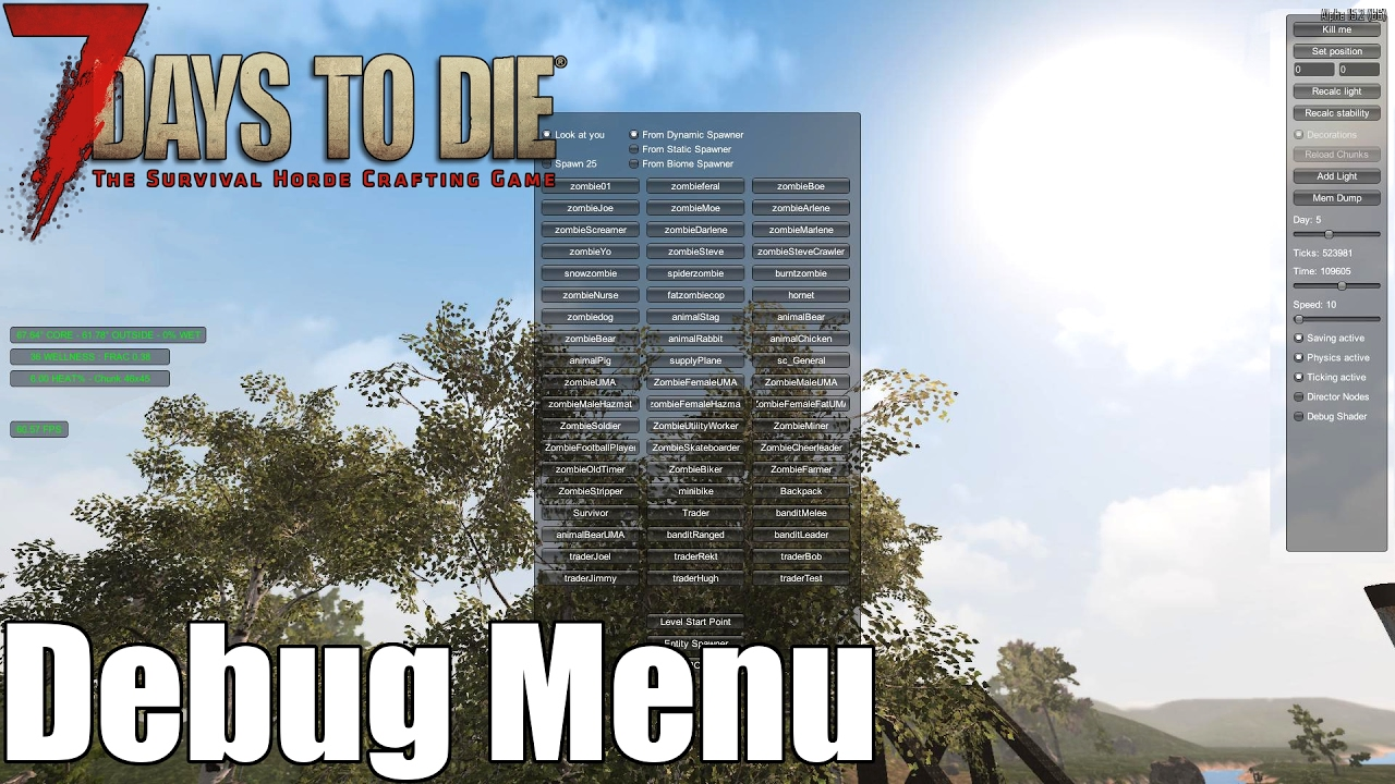 <b>7 Days</b> to <b>Die</b> - Debug Menu, Spawn Zombies, Teleport, Control Time ...
