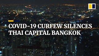 Eerie silence in the streets of the Thai capital Bangkok amid nationwide coronavirus curfew